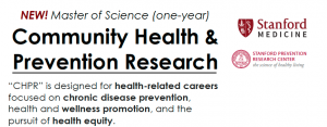 Stanford Prevention Research Center Information Session - Master of Science in Community Health and Prevention Research @ Medical School Office Building (MSOB), Room x303 | Stanford | California | United States