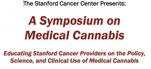 The Stanford Cancer Center: A Symposium on Medical Cannabis - Educating Stanford Cancer Providers on the Policy, Science, and Clinical Use of Medical Cannabis @ LKSC, Paul Berg Hall | Stanford | California | United States