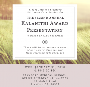 Please join the Division of Primary Care and Population Health's Palliative Care Section for the Kalanithi Award Presentation Wednesday, January 31st at 4:30-6:00 pm MSOB x303