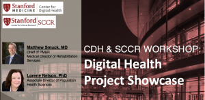 CDH & SCCR Workshop: Digital Health Project Showcase @ LKSC 130 | Palo Alto | California | United States