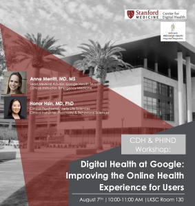 CDH Workshop: Digital Health at Google: Improving the Online Health Experience for Users @ LKSC 130, Li Ka Shing Center | Palo Alto | California | United States
