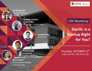 CDH Workshop: StartX: Is a Startup Right for You? @ LK130, Li Ka Shing Center | Palo Alto | California | United States