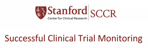 SCCR Event: Successful Clinical Trial Monitoring @ LK308, Li Ka Shing Center | Stanford | California | United States
