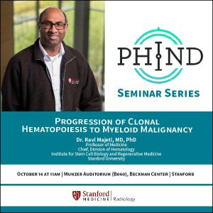 PHIND Seminar: Progression of Clonal Hematopoiesis to Myeloid Malignancy @ Munzer Auditorium (B060), Beckman Center