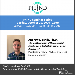 "PHIND Seminar: ""Serum Modulation of Mitochondrial Function as a Scalable Sensor of Insulin Resistance"" @ Zoom - See Description for Zoom Link"