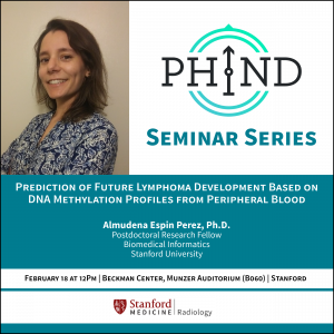 "PHIND Seminar: ""Prediction of Future Lymphoma Development Based on DNA Methylation Profiles from Peripheral Blood"" @ Beckman Center, Munzer Auditorium (B060)"