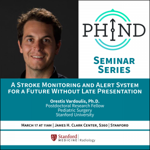 "PHIND Seminar: ""A stroke monitoring and alert system for a future without late presentation"" @ James H. Clark Center, S360"