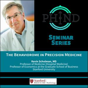 "PHIND Seminar: ""The Behaviorome in Precision Medicine"" @ James H. Clark Center, S360"