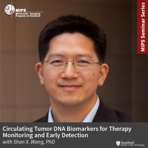 """MIPS Seminar: """"Circulating Tumor DNA Biomarkers for Therapy Monitoring and Early Detection"""" @ Zoom - See Description for Zoom Link"""