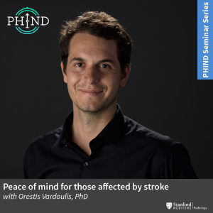 PHIND Seminar: Peace of mind for those affected by stroke @ Zoom - See Description for Zoom Link