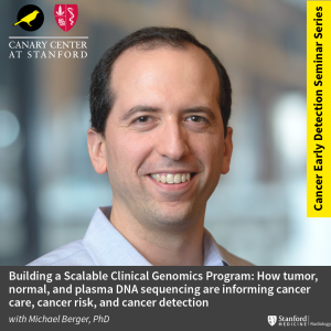 """CEDSS Seminar: """"Building a Scalable Clinical Genomics Program: How tumor, normal, and plasma DNA sequencing are informing cancer care, cancer risk, and cancer detection"""" @ Zoom - See Description for Zoom Link"""