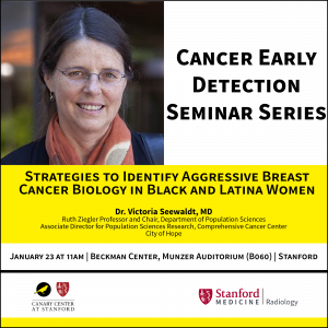 "CEDSS Seminar: ""Strategies to Identify Aggressive Breast Cancer Biology in Black and Latina Women"" @ Beckman Center, Munzer Auditorium (B060)"