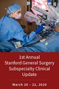 1st Annual Stanford General Surgery Subspecialty Clinical Update @ InterContinental The Clement Monterey
