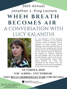 "30th Annual Jonathan King Lecture: ""When Breath Becomes Air: A Conversation with Lucy Kalanithi"" @ https://livestream.com/accounts/1973198/king-2020"