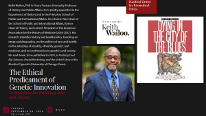 "SCBE Seminar feat. Dr. Keith Wailoo: ""The Ethical Predicament of Genetic Innovation"" @ Zoom"