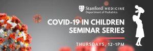 COVID-19 in Children: A Conversation with Bonnie Maldonado, Philip Pizzo & Charles Prober